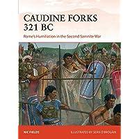 Caudine Forks 321 BC: Rome's humiliation in the Second Samnite War (Campaign)