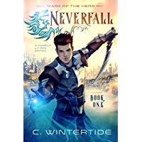Neverfall: Mark of the Hero (Book 1): (A Gamelit Lit RPG Series) (English Edition)