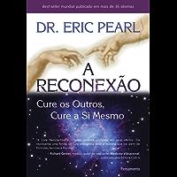 A Reconexão: Cure os Outros, Cure a Si Mesmo