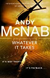 Whatever It Takes: The thrilling new novel from bestseller Andy McNab