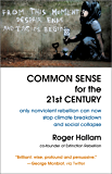 Common Sense for the 21st Century: Only Nonviolent Rebellion Can Now Stop Climate Breakdown and Social Collapse
