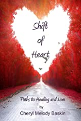 Shift of Heart: Paths to Healing and Love Kindle Edition
