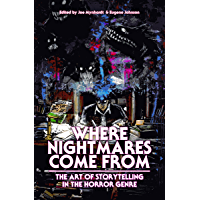 Where Nightmares Come From: The Art of Storytelling in the Horror Genre (The Dream Weaver Book 1) (English Edition)