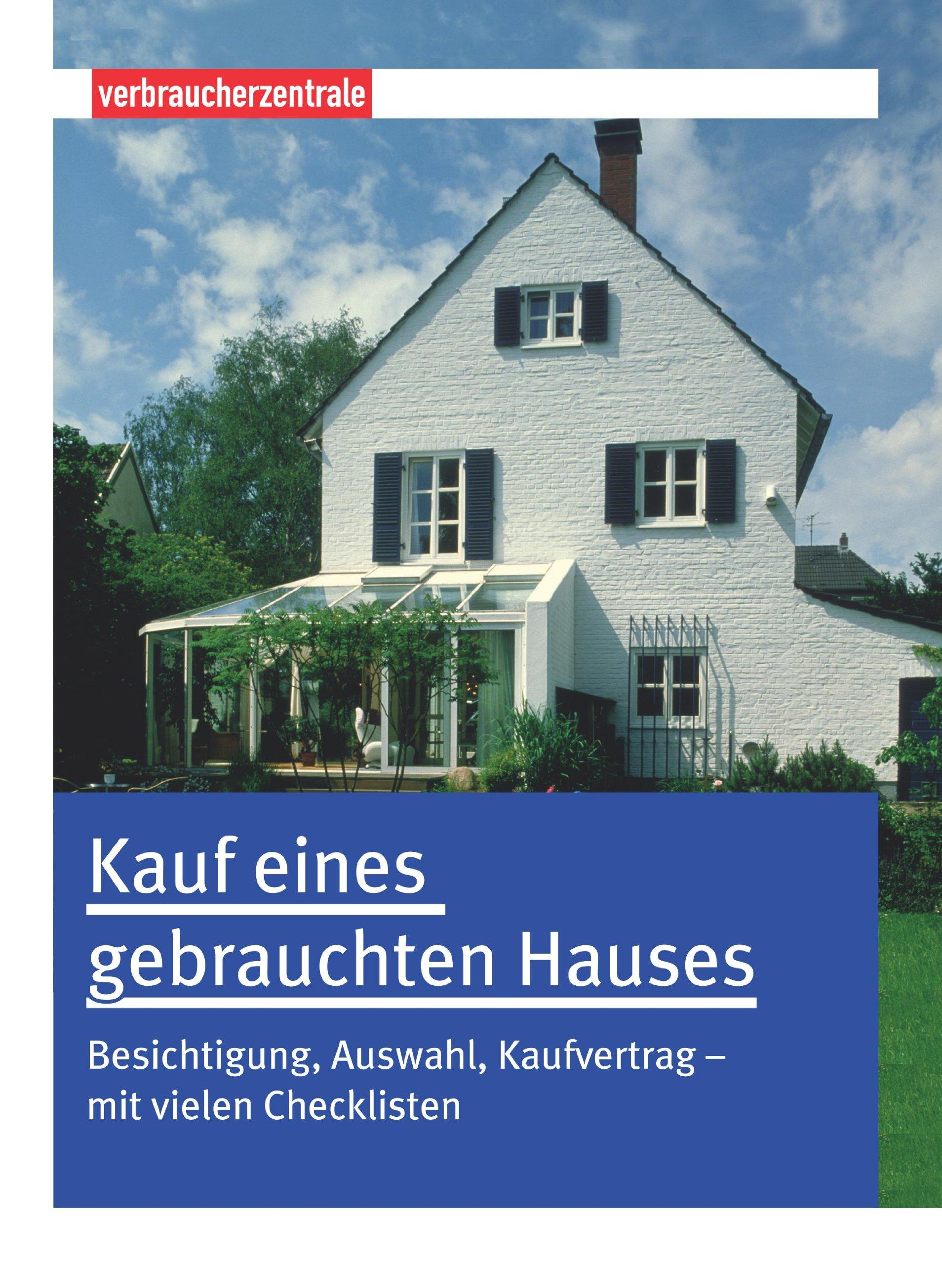 Kauf eines gebrauchten Hauses: Besichtigung, Auswahl, Kaufvertrag ...