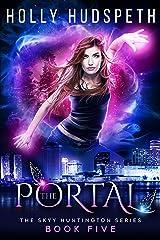 The Portal (The Skyy Huntington Series Book 5) Kindle Edition