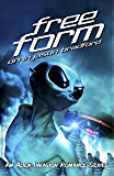 FreeForm: An Alien Invasion Romance Series (FreeForm Series Book 1)