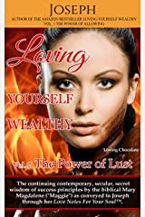 Loving Yourself Wealthy Vol. 2 The Power of Lust Kindle Edition