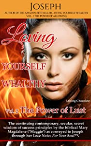 Loving Yourself Wealthy Vol. 2 The Power of Lust