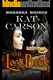 Mail Order Bride: The Lost Bride: Historical Clean Western River Ranch Romance (Bonanza Brides Find Prairie Love Series Book 7)