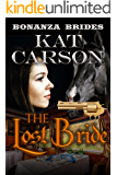 Mail Order Bride: The Lost Bride: Historical Clean Western River Ranch Romance (Bonanza Brides Find Prairie Love Series Book 7)