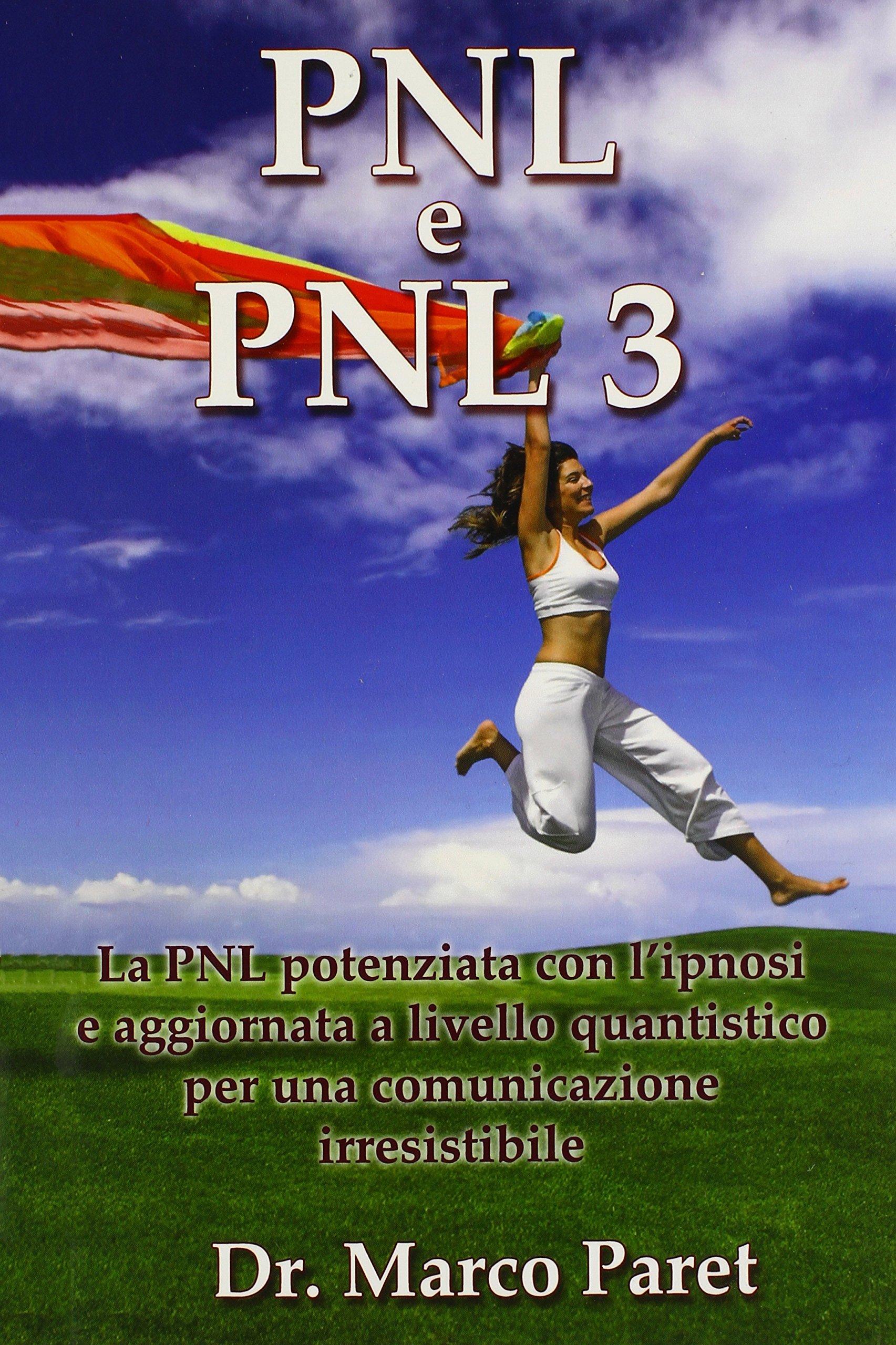PNL e PNL3 (Italian Edition): MARCO PARET: 9780935410242: Amazon.com ...