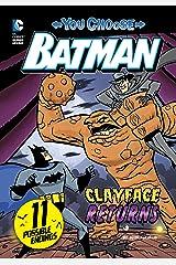 Clayface Returns (You Choose Stories: Batman) Kindle Edition