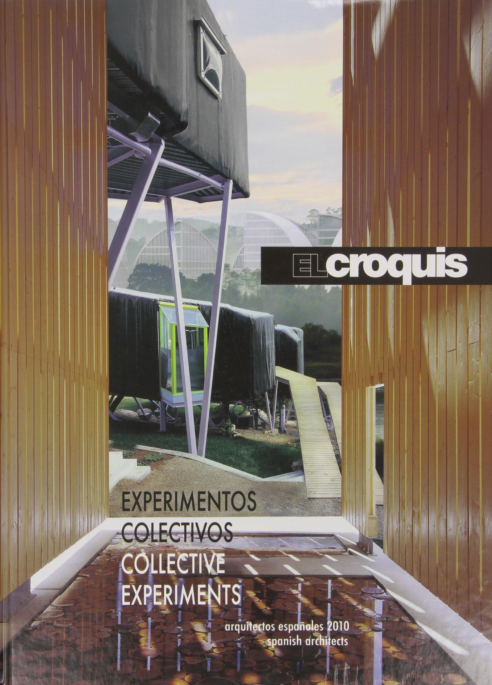 Croquis 148/149 - experimentos colectivos (Revista El Croquis) (Inglés) Tapa dura – 28 sep 2010 Aa.Vv. 8488386605 c 2010 to c 2020 Architecture