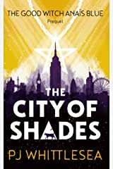 The City of Shades: The Extraordinary Adventures of the Good Witch Anaïs Blue Prequel Kindle Edition