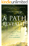 A Path Revealed: How Hope, Love and Joy Found Us Deep in a Maze Called Alzheimer's