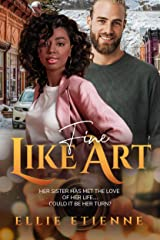 Fine Like Art: BWWM, New Couple, Billionaire Romance (Interconnected Hearts Book 2) Kindle Edition