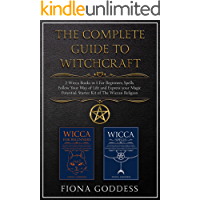 The Complete Guide To Witchcraft: 2 Wicca Books in 1: For Beginners, Spells. Follow Your Way of Life and Express Your Magical Potential. Starter Kit of The Wiccan Religion