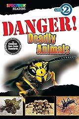 Danger! Deadly Animals Reader, Grades K - 1: Level 2 (Spectrum® Readers) Kindle Edition