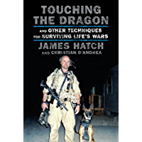 Touching the Dragon: And Other Techniques for Surviving Life's Wars