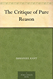 The Critique of Pure Reason (English Edition)