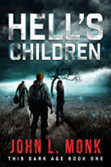 Hell's Children: A Post-Apocalyptic Survival Thriller (This Dark Age Book 1) Kindle Edition