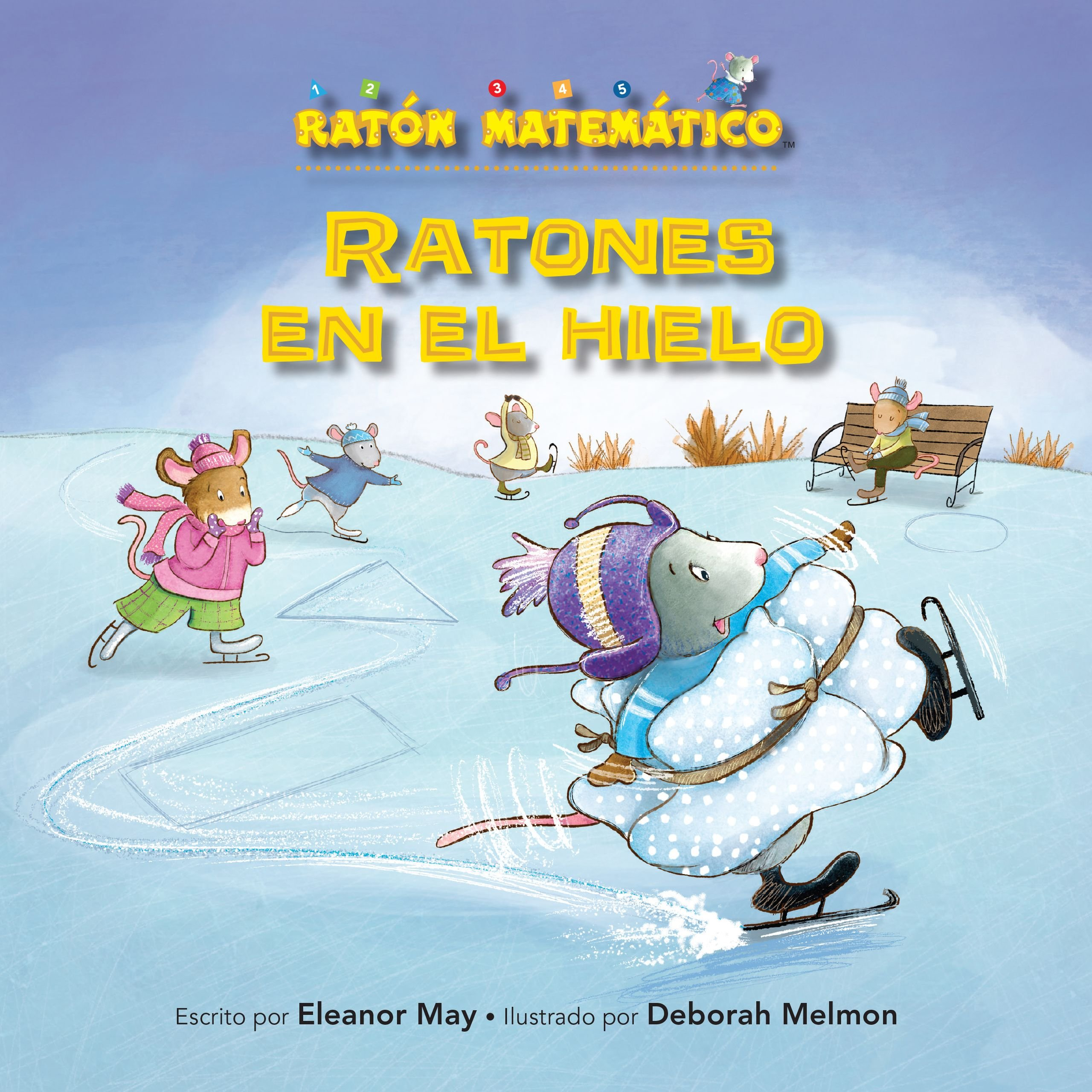 Ratones en el hielo / Mice on Ice: Figuras Planas / 2-d Shapes (Ratón Matemático (Mouse Math)) (Spanish Edition) (Spanish) Paperback – August 1, 2016
