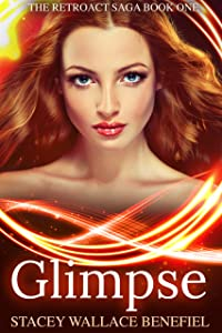 Glimpse (The Retroact Saga Book 1)