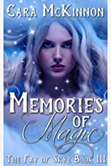 Memories of Magic (The Fay of Skye Book 3) Kindle Edition