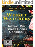 Weight Watchers Instant Pot Smart Points Cookbook: Top 50 Weight Watchers Recipes for the Instant Pot – Includes Smart Points and Nutrition Facts for Every Recipe
