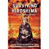 Surviving Hiroshima: A Young Woman's Story