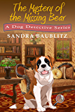 The Mystery of the Missing Bear (A Dog Detective Series Book 4)