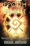 Epoch Earth: The Great Glitch (The Great Glitch Dystopia Book 1)