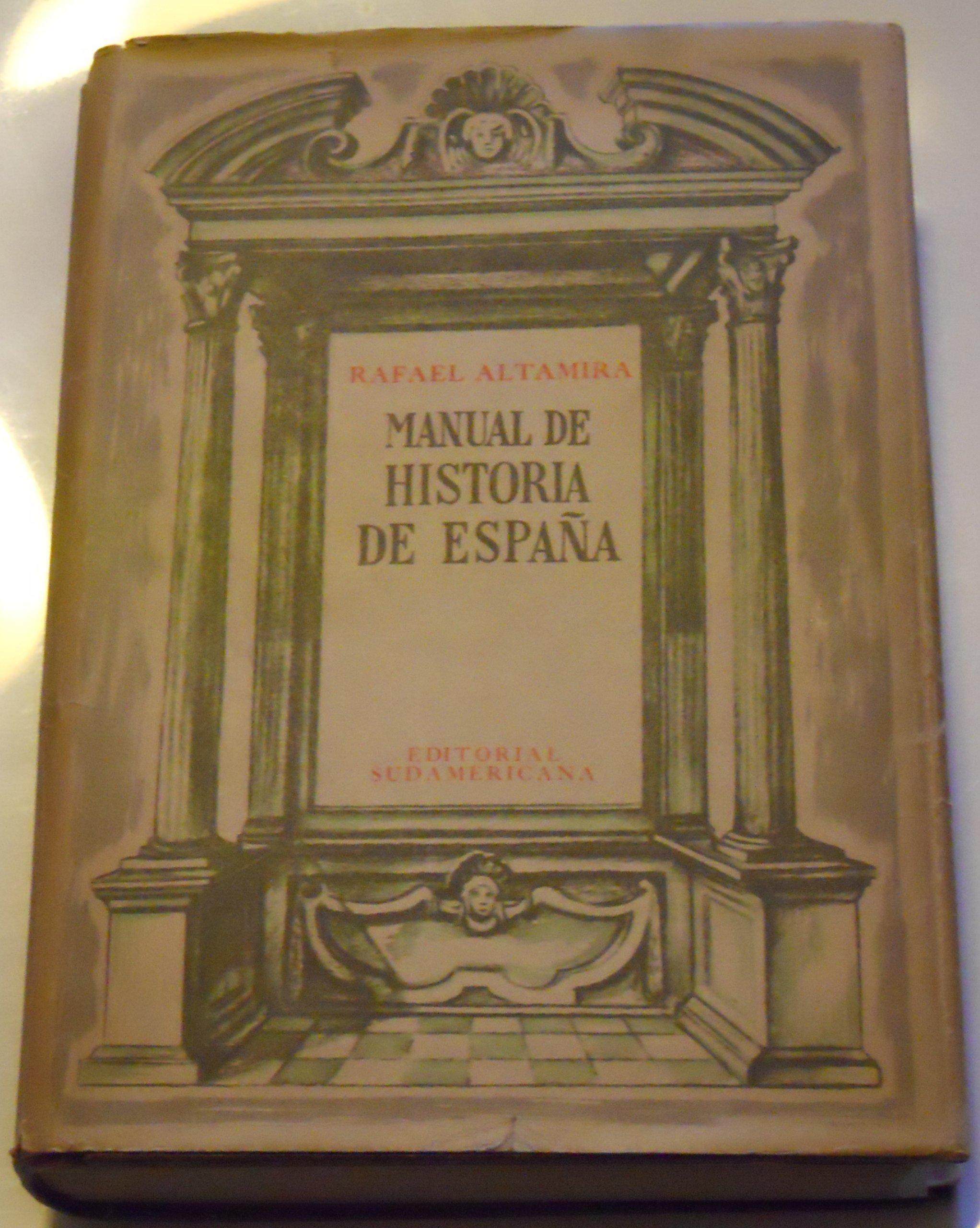 MANUAL DE HISTORIA DE ESPAÑA: Amazon.es: Altamira, Rafael: Libros