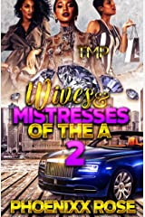 Wives & Mistresses of The A 2 Kindle Edition