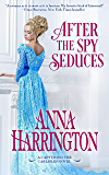 After the Spy Seduces (Capturing the Carlisles Book 6)
