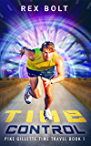 Time Control (Pike Gillette Time Travel  Book 1)