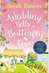 Wedding Bells at Butterfly Cove: A heartwarming romantic read from bestselling author Sarah Bennett (Butterfly Cove, Book 2) Kindle Edition