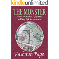 The Monster -How to make 7 figures selling life insurance