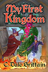 My First Kingdom (The Royal Wizard of Yurt Book 10) Kindle Edition