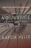 No Justice (Michael Sykora Suspense Novels Book 1)
