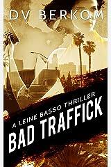 Bad Traffick: A Leine Basso Thriller Kindle Edition