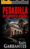 Pesadilla en el Hospital General: Una aventura de misterio, suspenso e intriga