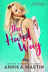 The Hard Way (Kinky Bank Robbers Book 4)