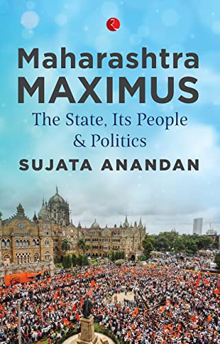 Maharashtra Maximus: The State; Its People and Politics