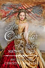 His Civil War Bride (North and South: Civil War Brides Book 1) Kindle Edition