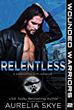 Relentless (Wounded Warriors Book 2)