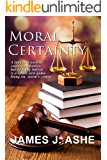 Moral Certainty   ***Top 10 Book***