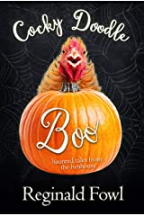 Cocky Doodle Boo: Haunted Tales from the Hen House (Cocky Doodle Doo Book 2) Kindle Edition