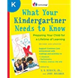 What Your Kindergartner Needs to Know (Revised and updated): Preparing Your Child for a Lifetime of Learning (The Core…