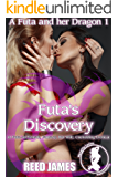 Futa's Discovery (A Futa and Her Dragon 1): (A Futa-on-Female, Fantasy, Hot Wife, Cuckolding Erotica)